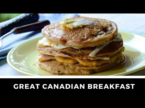 THE GREAT CANADIAN BREAKFAST!