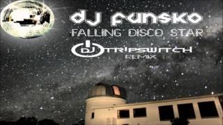 DJ Funsko - Falling Disco Star (DJ Tripswitch Remix)