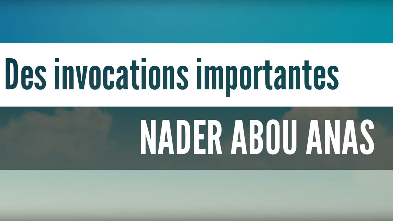 4/14 : Hajj # Des invocations importantes - Nader Abou Anas
