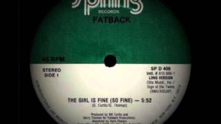 Fatback - The Girl Is Fine (So Fine)  extended