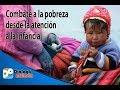 Combate a la pobreza desde la atención a la infancia