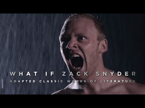 What if Zack Snyder Adapted Classic Works of Literature?
