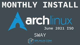 Arch Linux Monthly Install - 06.2021 - Sway