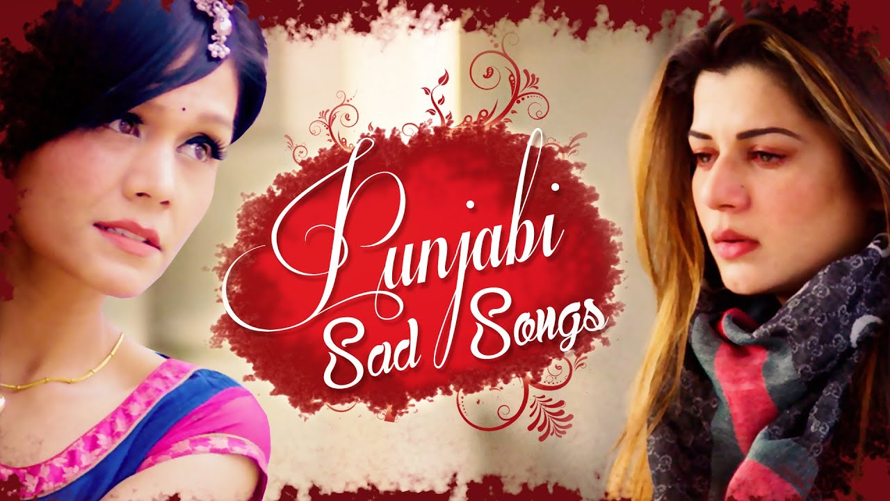 Punjabi Sad Song | Super Hit New Songs to Listen to Today