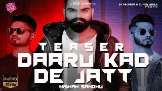Daaru Kad De Jatt ( Teaser ) | Nishan Sandhu ft Western Penduz | New Punjabi Songs 2018 | Sa Records