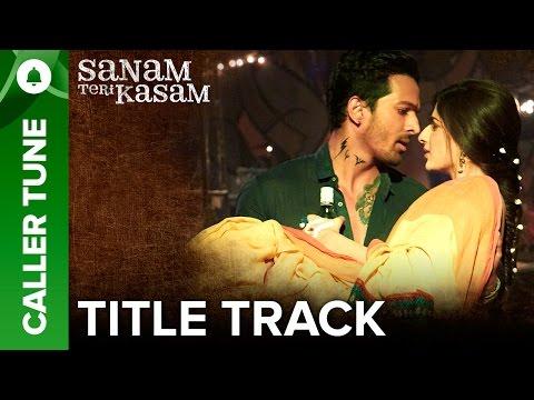 "Set ""Sanam Teri Kasam"" (Title Track) As Your Caller Tune | Sanam Teri Kasam"