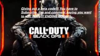 CALL OF DUTY BLACK OPS 3 BETA CODE GIVEAWAY!!! (CLOSED!)