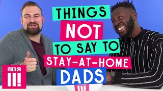 Things Not To Say To Stay-At-Home Dads