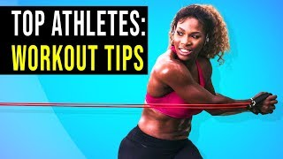 Workout Tips: from Top Athletes (Get Fit)