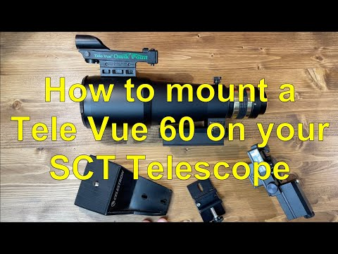 How to Mount a Tele Vue 60 Refractor on an SCT Telescope
