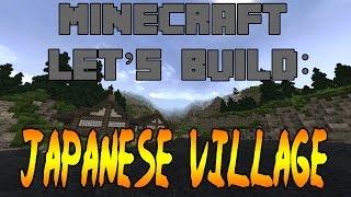 Minecraft Letu0027s Build: Japanese Village   Ep.1