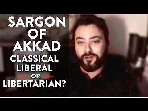 Sargon of Akkad: Classical Liberal or Libertarian? (Part 2)