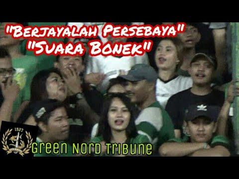 Syahdu.!! Chant Berjayalah Persebaya dan Suara Bonek   Bonek Green Nord Tribun, Persebaya vs Ps.Tira
