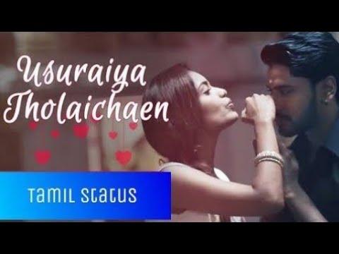 usuraiya-tholaichaen-unakulla-song-|-whatsapp-love-status|#tamilstatus