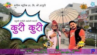 "New Nepali Comedy Song Ft. PASHUPATI SHARMA KO GAIJATRE JHATTARO KURI KURI ""कुरी कुरी"" HD"
