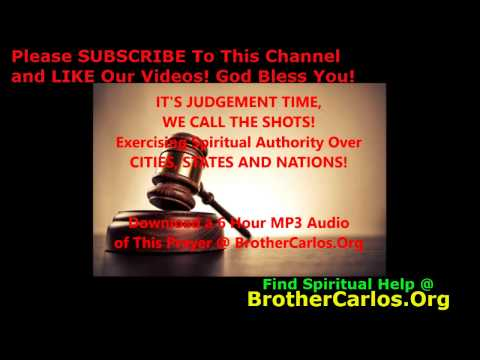 11-Hour SPIRITUAL CLEANSING PRAYER FOR YOUR CITY, STATE & NATION, by Brother Carlos