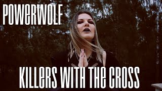 Powerwolf - Killers with the Cross [vocal cover by Anna Logacheva]