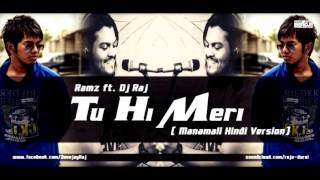 Tu Hi Meri - Ramz ft. DJ Raj (Manamali Hindi Version)