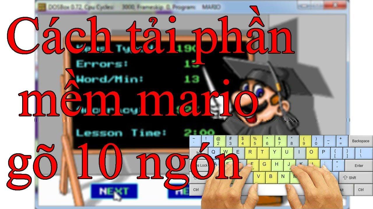 Cách tải phần mềm mario ( gõ phím 10 ngón ) học sinh