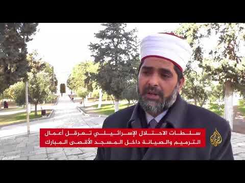 الاحتلال يعرقل أعمال الترميم بالمسجد الأقصى