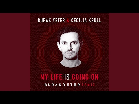 My Life Is Going On Remix (Burak Yeter Remix)