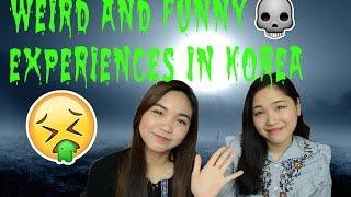 WEIRDEST AND FUNNIEST EXPERIENCES IN KOREA | 한국에서 겪은 제일 이상하고 웃겼던 일 들