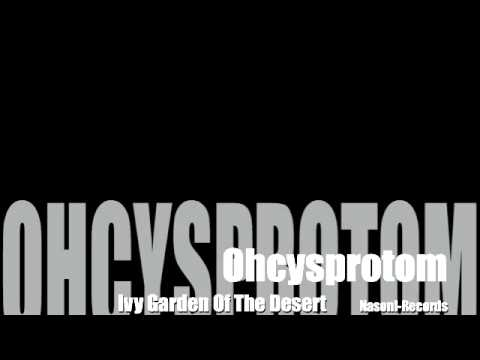 Ohcysprotom - Ivy Garden Of The Desert