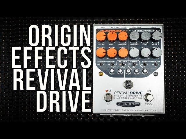 €650 Overdrive? Really? Everything you need to know about the ORIGIN EFFECTS Revival Drive