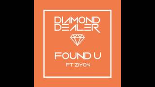 Diamond Dealer - Found ft Ziyon