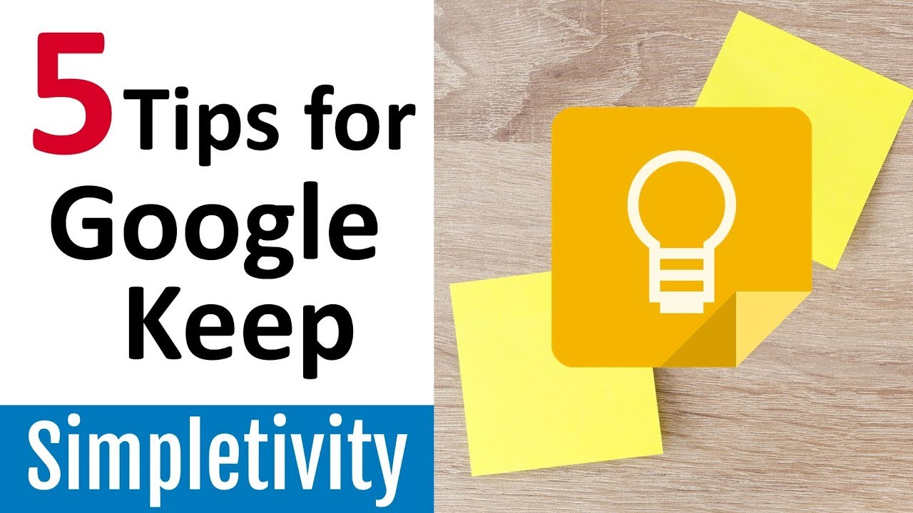 5 Ways To Get More Out Of Google Keep App Tips Tricks Youtube