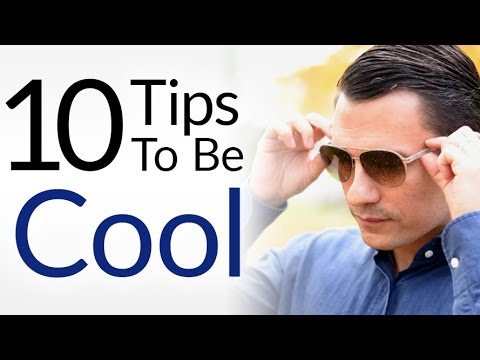 10 Tips To Be Cool INSTANTLY How To Look  Act Cooler Everybody - how to be