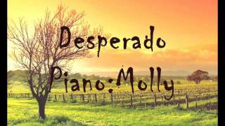 Westlife (Piano Version) Desperado (By Molly)