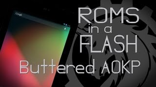 Video Nexus 7 ROMS in a FLASH (Buttered AOKP) download MP3, 3GP, MP4, WEBM, AVI, FLV November 2017