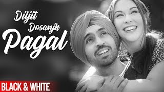Pagal (Official B&W Video) | Diljit Dosanjh | Latest Punjabi Songs 2020 | Speed Records