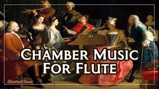 Chamber Music For Flute   Delightfully Charming Elegant Classical Music