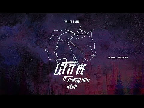 White Lynx - Let It Be (feat. Emberlyon & Radu) | Official Audio