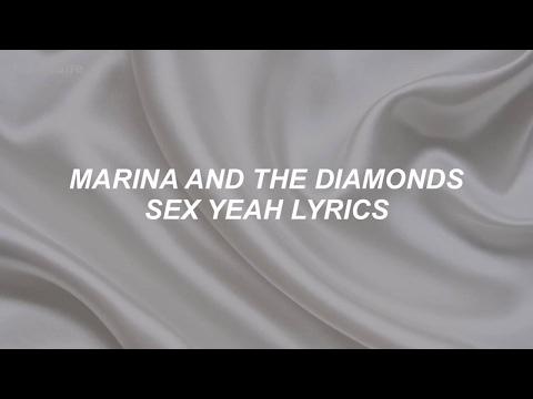 sex yeah // marina and the diamonds lyrics