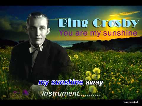 you are my sunshine karaoke in the style of bing crosby