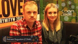 Wywiad z Piotrem Roguckim z zespołu COMA