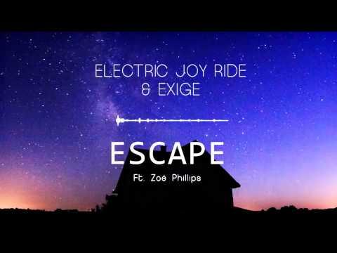 Electric Joy Ride & Exige - Escape (ft. Zoë Phillips)