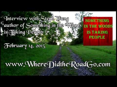 Steph Young author of Something in the Woods is Taking People  February 14, 2015