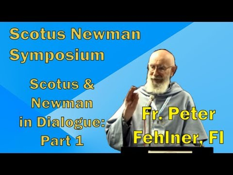 Fr P. Fehlner Scotus and Newman in Dialogue Pt 1of2 - Conf #96: