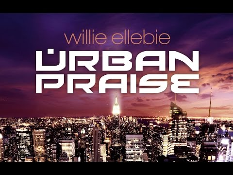 """Urban Praise"" - Produced by Willie Ellebie"