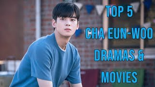 Top 5 Cha Eun Woo (Astro) Korean Drama & Movies