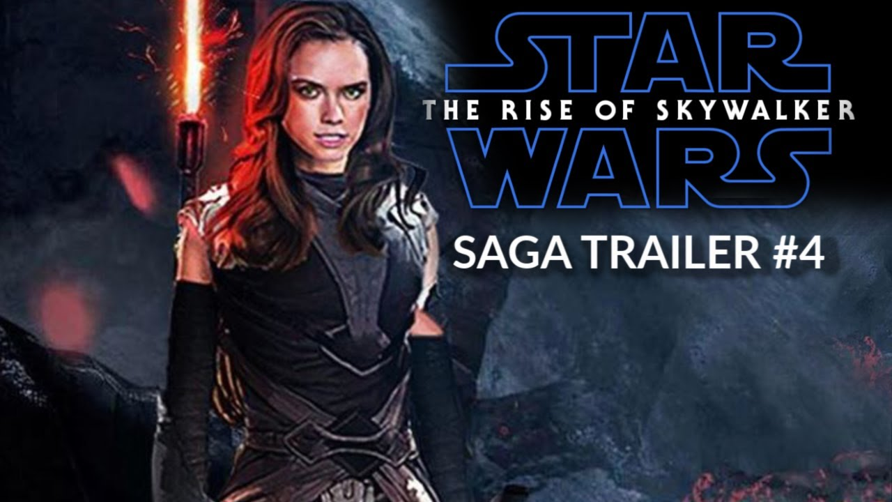 Star Wars The Rise Of Skywalker Saga Trailer 4 Daisy Ridley Adam Driver Youtube