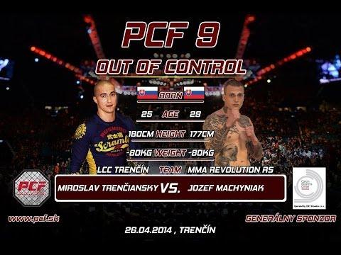 PCF 9 - Miroslav Trenčiansky Vs. Jozef Machyniak