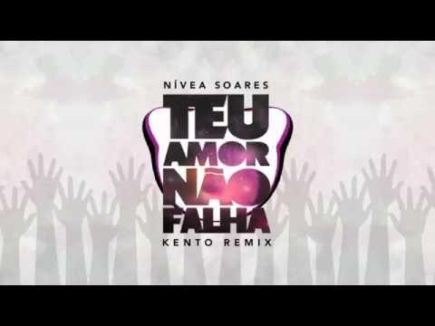 Nívea Soares - Teu Amor Não Falha (Kennto Remix)