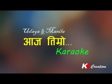 AAJA TIMRO || KARAOKE || UDAYA & MANILA SOTANG