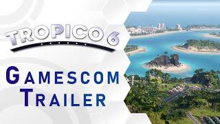 Tropico 6 - Gamescom Trailer (US)