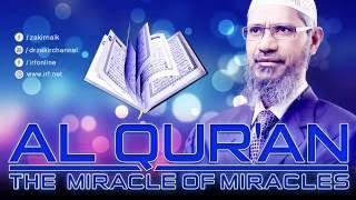 AL QUR'AN THE MIRACLE OF MIRACLES - DR ZAKIR NAIK